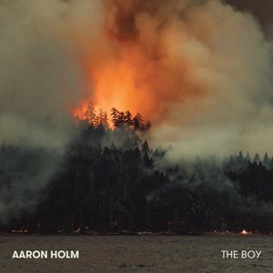 Aaron Holm - The Boy (Dissolve Records)
