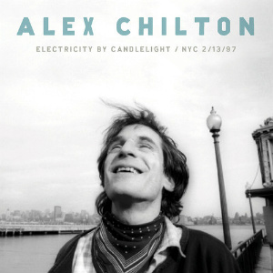 Alex Chilton - Electricity by Candlelight (Bar None)