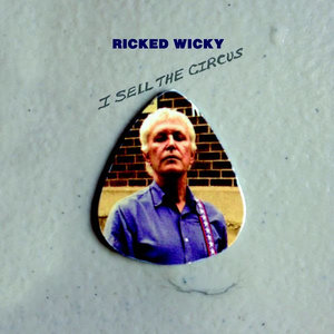 Ricked Wicky: I Sell The Circus (Fire Records)