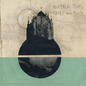 Buffalo Tom: Quiet & Peace (Scrawny/Schoolkids Records)