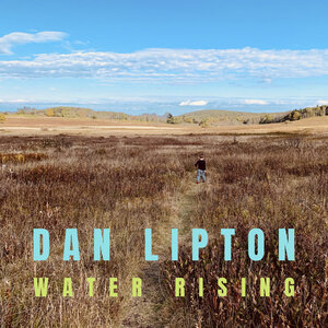 Dan Lipton: Water Rising (Self Released)