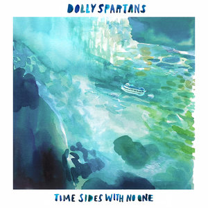 Dolly Spartans: Time Sides With No One (Self-Released)