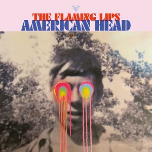 The Flaming Lips: American Head (Bella Union)