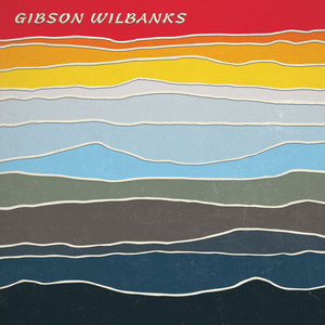 Gibson Wilbanks: Gibson Wilbanks (Self Released)