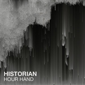 Historian: Hour Hand (Self Released)