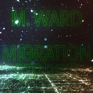 M Ward - Migration of Souls (Anti Records)