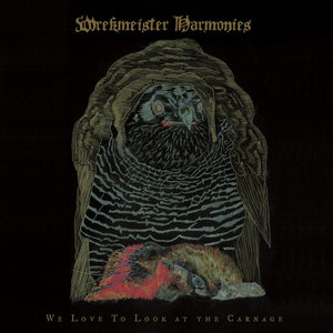 Wrekmeister Harmonies: We Love To Look At The Carnage (Thrill Jockey)