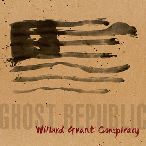 Willard Grant Conspiracy: Ghost Republic (Loose Music)