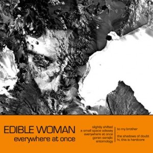 Edible Woman - Everywhere At Once (Sleeping Star)