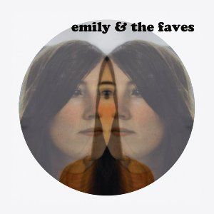 Emily and The Faves - Emily and The Faves (Respectable Horse)
