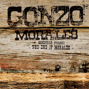 Gonzo Morales – Gonzotown: Prologue- The End Of Gonzo Morales (Self-release)